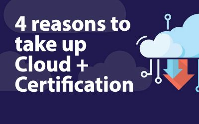 4 reasons to take up Cloud+ Certification